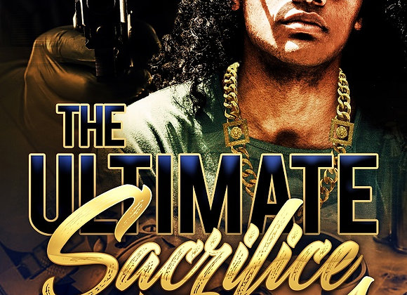 The Ultimate Sacrifice Part 4 by Anthony Fields