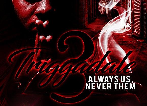 Triggadale Part 3 by Elijah R. Freeman