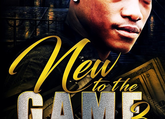 New To The Game Part 3 by Malik D. Rice