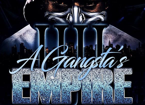 A Gangsta's Empire Part 4 by Tranay Adams
