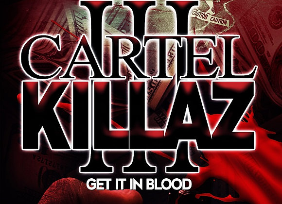 Cartel Killaz Part 3 Hood Rich
