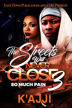 The Streets Will Never Close Part 3 by K