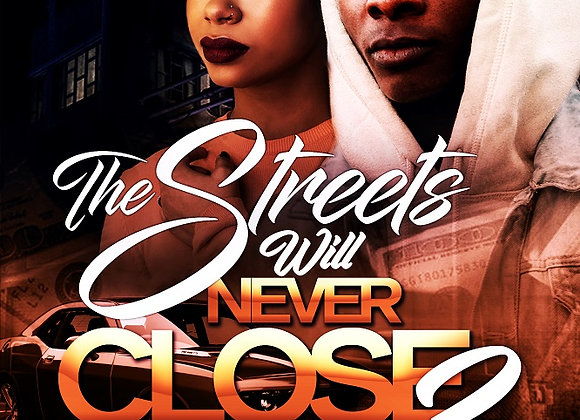 The Streets Will Never Close Part 3 by K'ajji