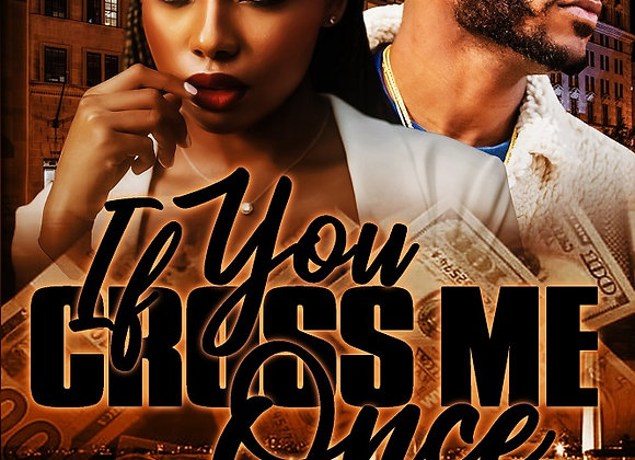 If You Cross Me Once by Anthony Fields
