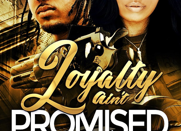 Loyalty Ain't Promised by Keith Williams