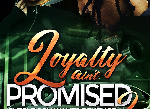 Loyalty Ain't Promised Part 2 by Keith Williams