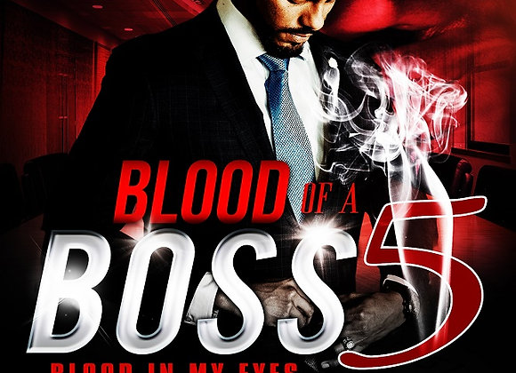 Blood of A Boss Part 5 by Askari