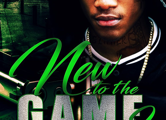 New To The Game Part 2 by Malik D. Rice