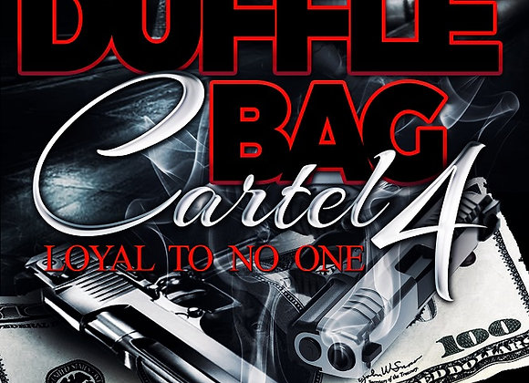 Duffle Bag Cartel Part 4 by Ghost