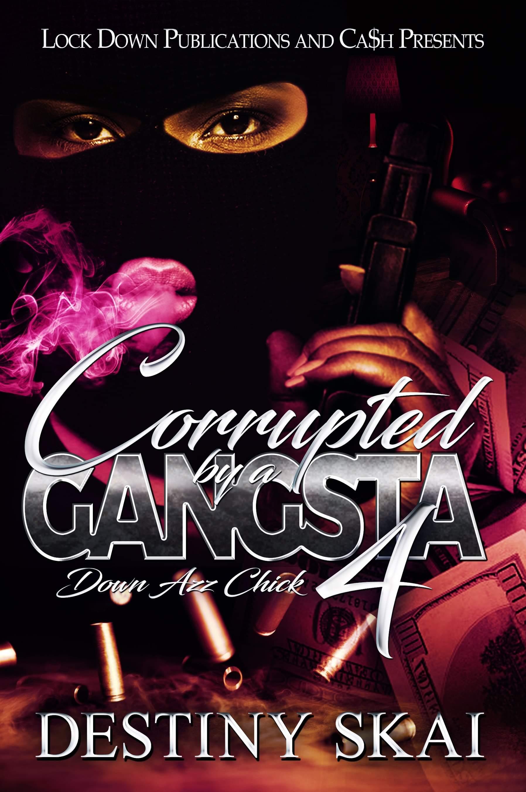 Corrupted Gangsta Part 4 by Destiny Shai