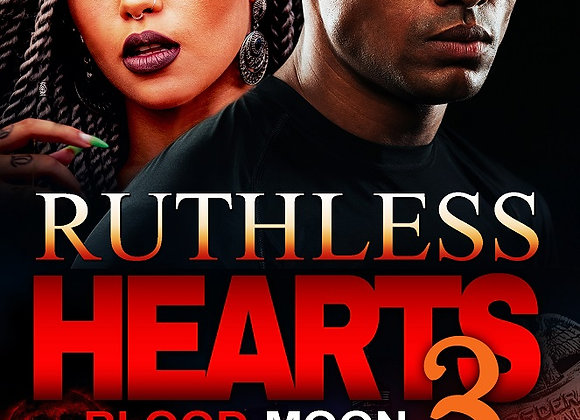 Ruthless Hearts Part 3 by Willie Slaughter