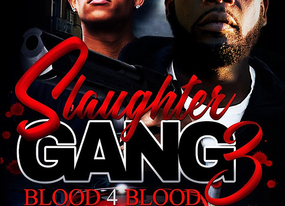 Slaughter Gang Part 3 by Willie Slaughter