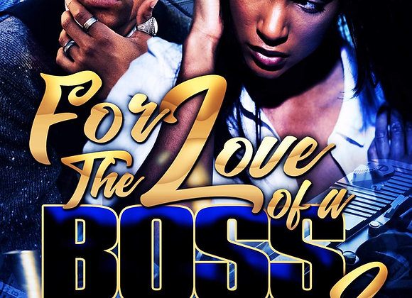 For The Love Of A Boss by C.D. Blue
