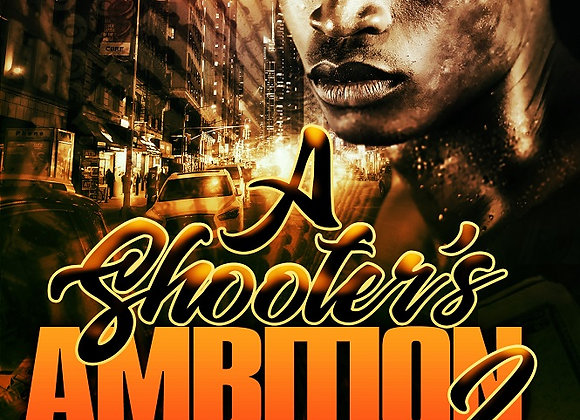 A Shooter's Ambition Part 2 by S. Allen