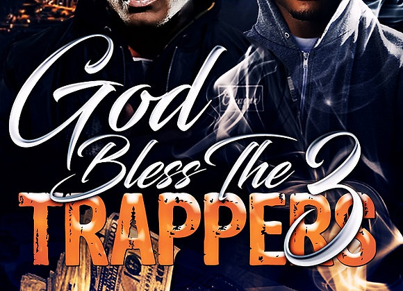 God Bless The Trappers Part 3 by Tranay Adams