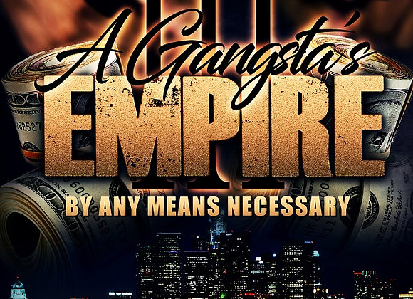 A Gangsta's Empire {Part 3 by Tranay Adams