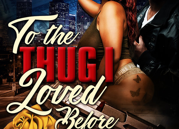 To The Thug I Loved Before by Monet Dragun