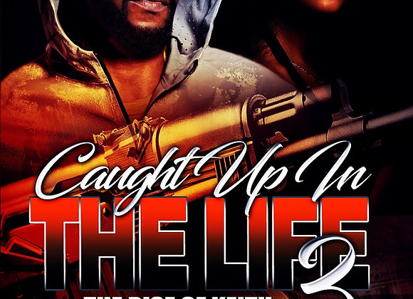 Caught Up In The Life Part 3 by Robert Baptiste