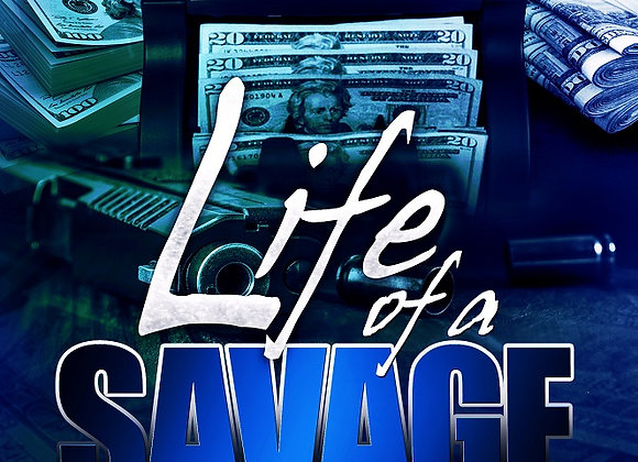 Life of A Savage by Romell Tukes