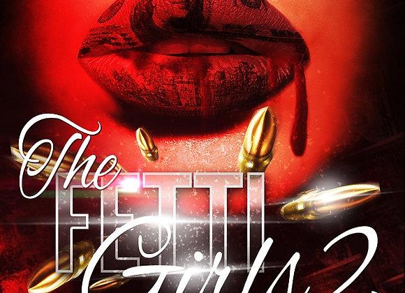The Fetti Girls Part 2 by Destiny Skai