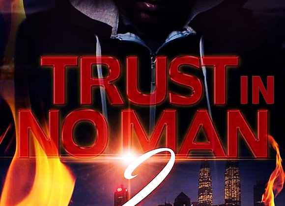 Trust No Man Part 2 by Ca$h