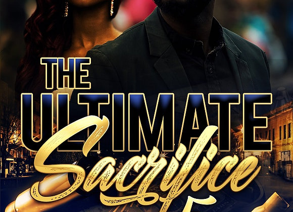 The Ultimate Sacrifice Part 5 by Anthony Fields