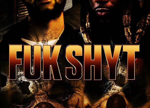 Fuk Shyt by Blakk Diamond