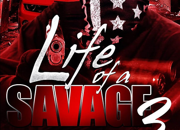 Life of A Savage Part 3 by Romell Tukes