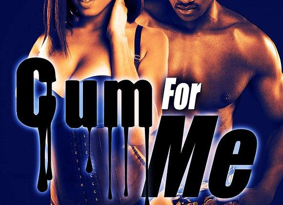 Cum For Me 7 by Sugar E, Wallz