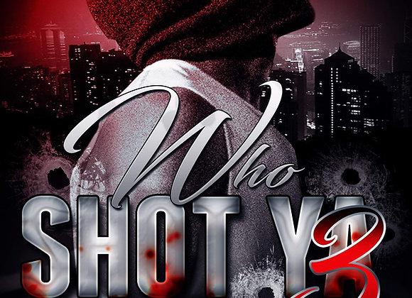 Who Shot Ya Part 3 by Renta