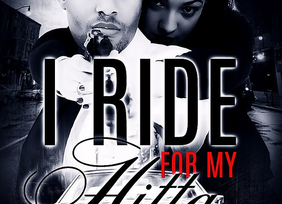 I Ride For My Hitta by Misty Holt