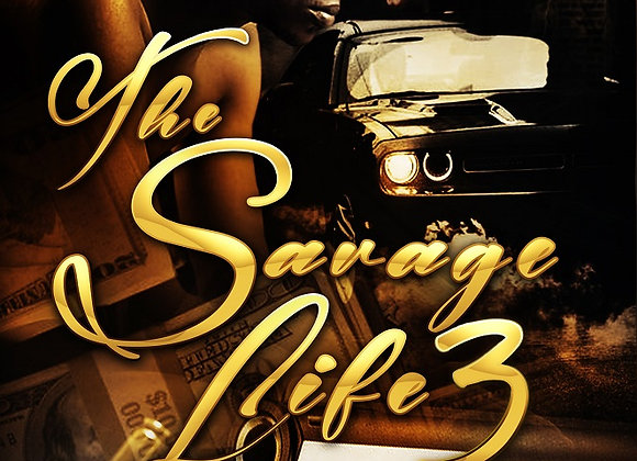 The Savage Life Part 3 by J Blunt
