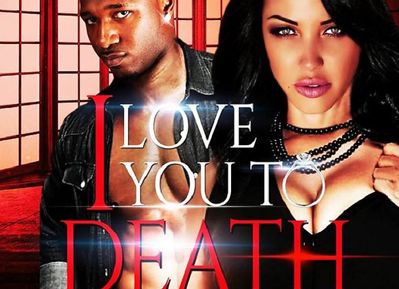 Love You To Death by Destiny J