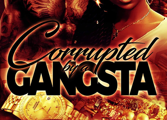 Corrupted Gangsta by Destiny Skai