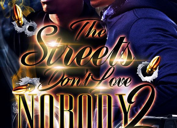 The Streets Don't Love Nobody Part 2 by Tranay Adams