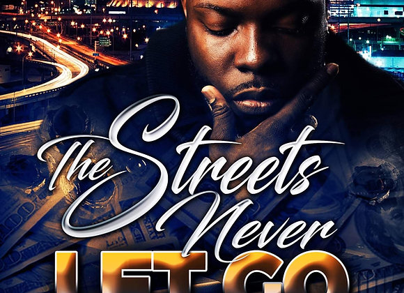 The Streets Never Let Go by Robert Baptiste