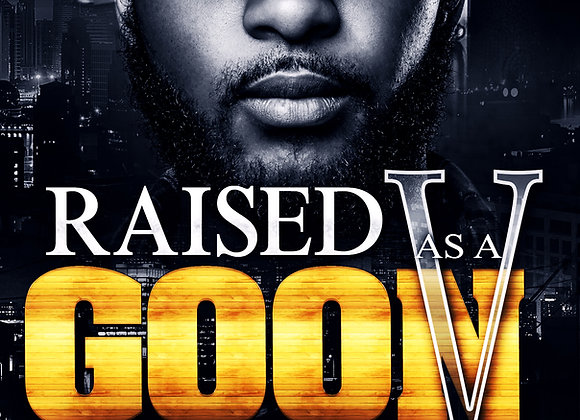 Raised As A Goon Part 5 by Ghost