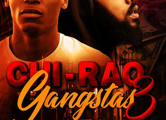 Chi-Raq Gangstas Part 3 by Romell Tukes