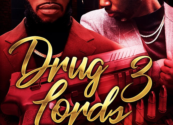 Drug Lords Part 3 by Ghost
