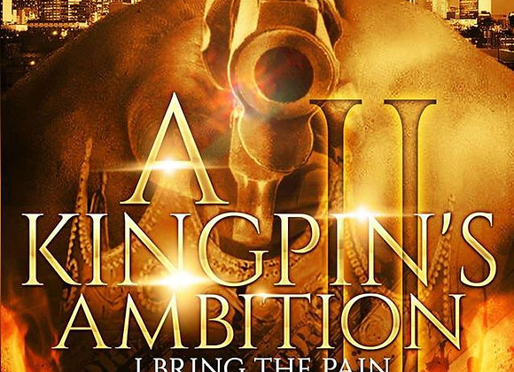 A Kingpin's Ambition Part 2 by
