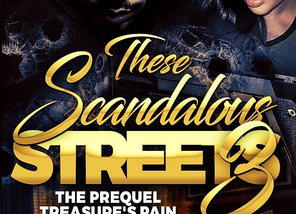 These Scandalous Streets Part 3 by Tranay Adams