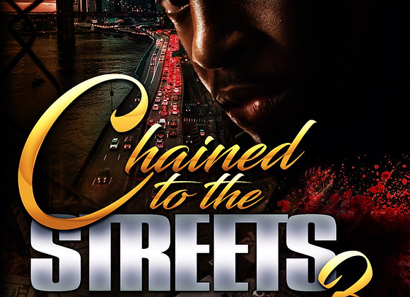 Chained to the Streets Part 3 by J Blunt