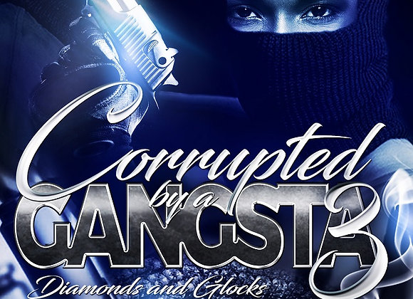 Corrupted by A Gangsta Part 3 by Destiny Skai