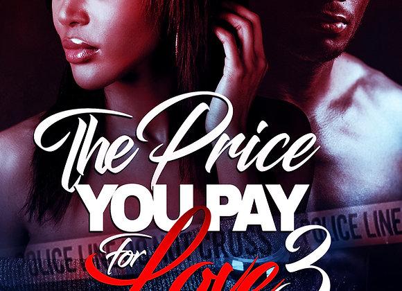 The Price You Pay For Love 3 by Destiny Skai