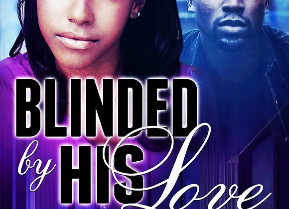 Blinded By His Love by Destiny Ski