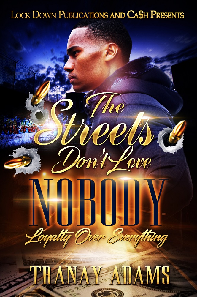 The Street's Don't Love Nobody by Tranay