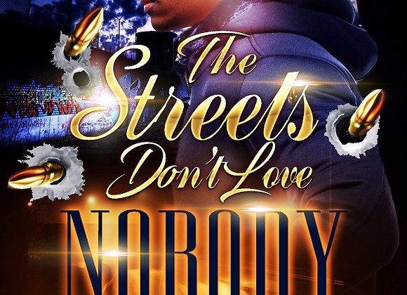 The Street's Don't Love Nobody by Tranay Adams