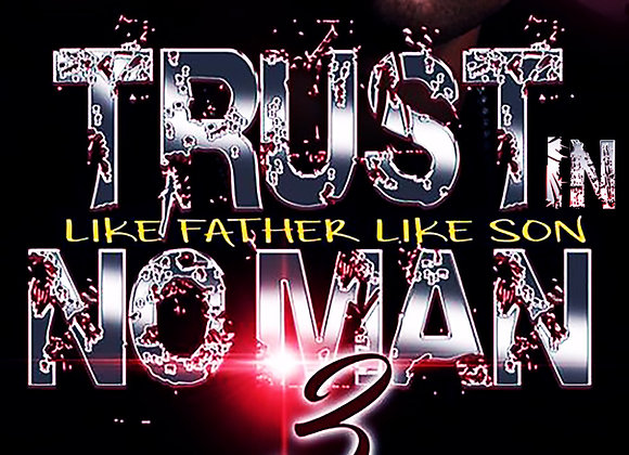 Trust No Man Part 3 by Ca$h