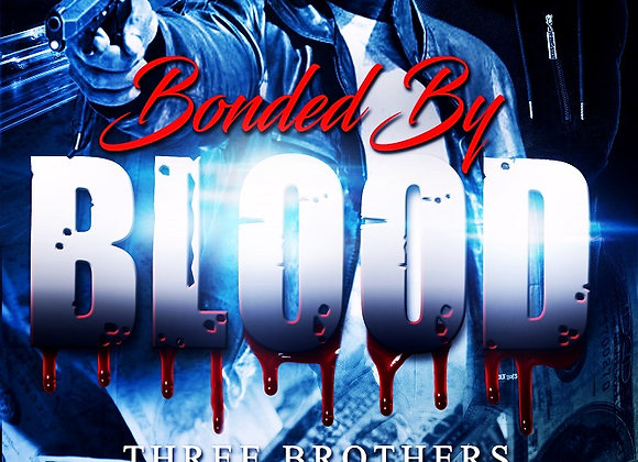 Bonded by Blood by Ca$h