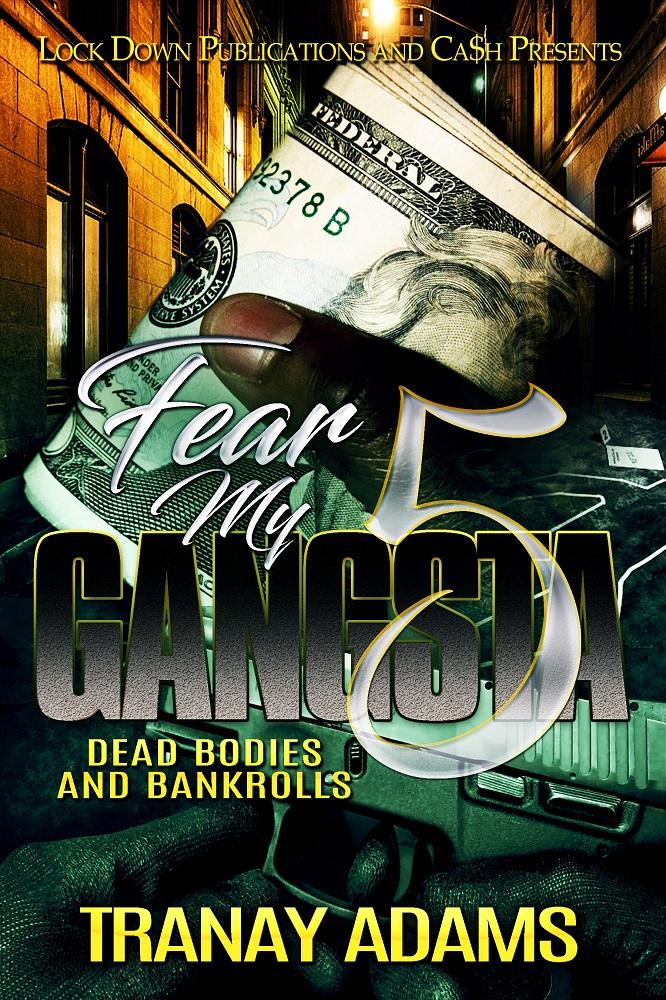 Fear My Gangsta Part 5 by Tranay Adams